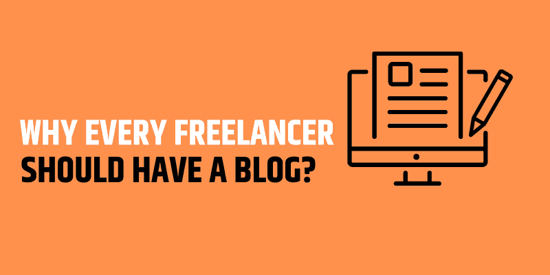 why every freelancer should have a blog